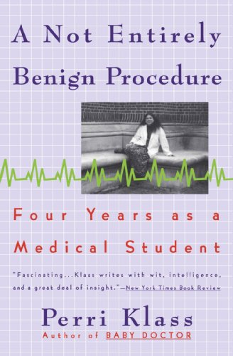 Not Entirely Benign Procedure Four Years As a Medical Student Reprint  edition cover