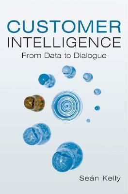 Customer Intelligence From Data to Dialogue  2006 edition cover