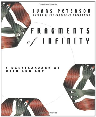 Fragments of Infinity A Kaleidescope of Math and Art  2001 9780471165583 Front Cover
