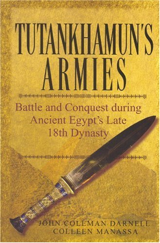 Tutankhamun's Armies Battle and Conquest During Ancient Egypt's Late Eighteenth Dynasty  2007 edition cover