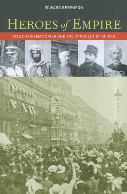 Heroes of Empire Five Charismatic Men and the Conquest of Africa  2011 edition cover