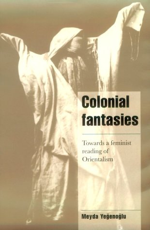 Colonial Fantasies Towards a Feminist Reading of Orientalism  1998 edition cover