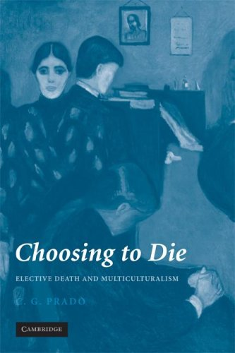 Choosing to Die Elective Death and Multiculturalism  2008 9780521697583 Front Cover