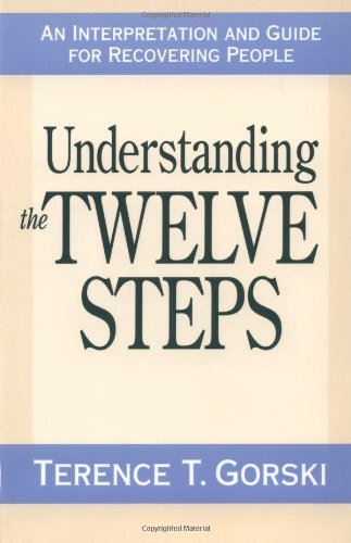 Understanding the Twelve Steps An Interpretation and Guide for Recovering  1991 edition cover
