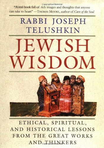 Jewish Wisdom Ethical, Spiritual, and Historical Lessons from the Great Works and Thinkers  1994 edition cover