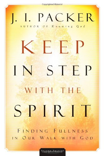 Keep in Step with the Spirit Finding Fullness in Our Walk with God 2nd 2005 (Revised) edition cover