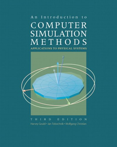 Introduction to Computer Simulation Methods Applications to Physical Systems 3rd 2007 (Revised) edition cover