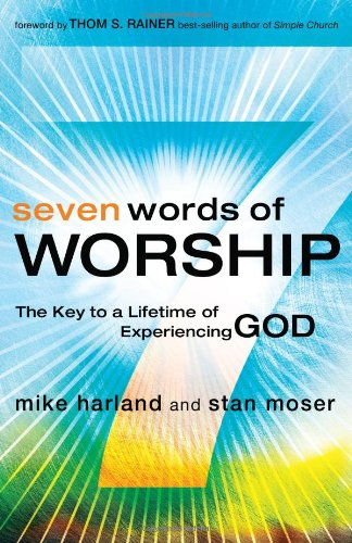 Seven Words of Worship The Key to a Lifetime of Experiencing God  2008 edition cover