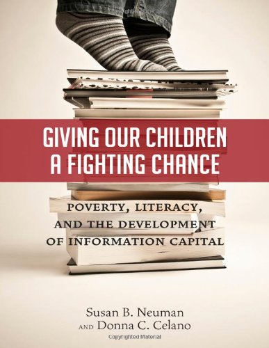 Giving Our Children a Fighting Chance Poverty, Literacy, and the Development of Information Capital  2012 edition cover