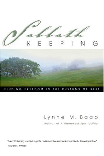 Sabbath Keeping Finding Freedom in the Rhythms of Rest  2005 edition cover