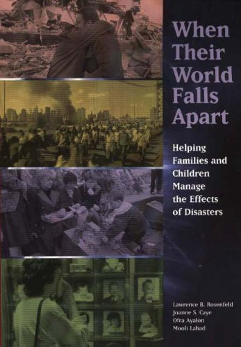 When Their World Falls Apart Helping Families and Children Manage the Effects of Disasters  2003 edition cover