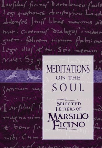 Meditations on the Soul Selected Letters of Marsilio Ficino N/A edition cover