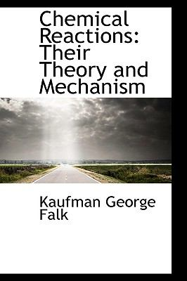 Chemical Reactions : Their Theory and Mechanism  2009 edition cover