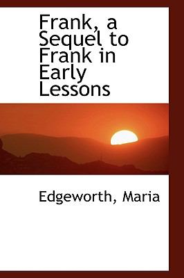 Frank, a Sequel to Frank in Early Lessons  N/A 9781113518583 Front Cover