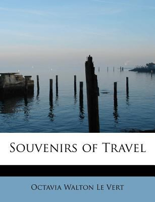Souvenirs of Travel  N/A 9781115811583 Front Cover