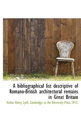 Bibliographical List Descriptive of Romano-British Architectural Remains in Great Britain N/A edition cover