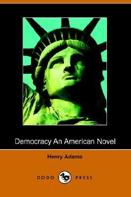 Democracy An American Novel N/A 9781406504583 Front Cover
