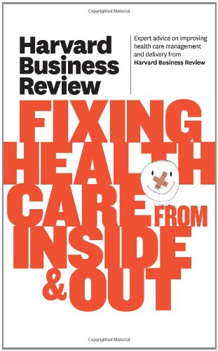 Harvard Business Review on Fixing Healthcare from Inside and Out   2011 edition cover