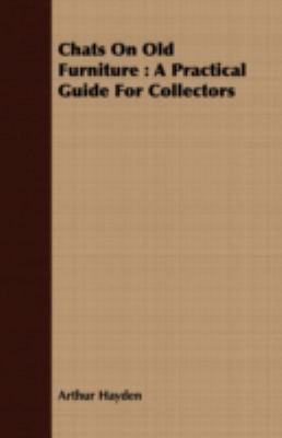 Chats on Old Furniture: A Practical Guide for Collectors  2008 edition cover