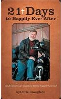 21 Days to Happily Ever After: A Christian Guy's Guide to Being Happily Married  2012 edition cover