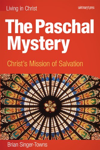 Paschal Mystery Christ's Mission of Salvation  2011 9781599820583 Front Cover