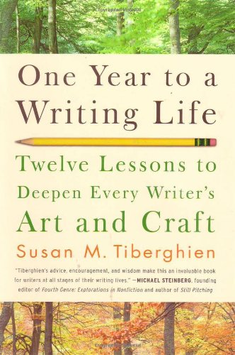 One Year to a Writing Life Twelve Lessons to Deepen Every Writer's Art and Craft  2007 edition cover