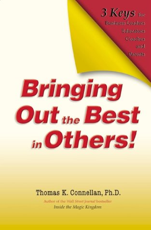 Bringing Out the Best in Others! Three Keys for Business Leaders, Educators, Coaches and Parents  2002 edition cover