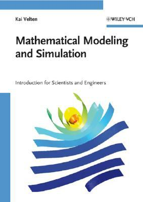 Mathematical Modeling and Simulation Introduction for Scientists and Engineers  2009 edition cover
