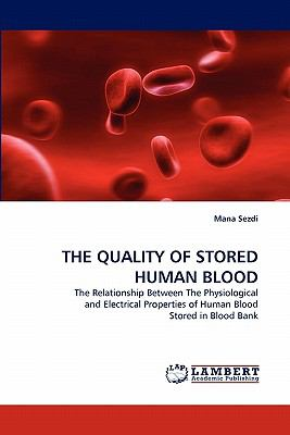 Quality of Stored Human Blood  N/A 9783838396583 Front Cover