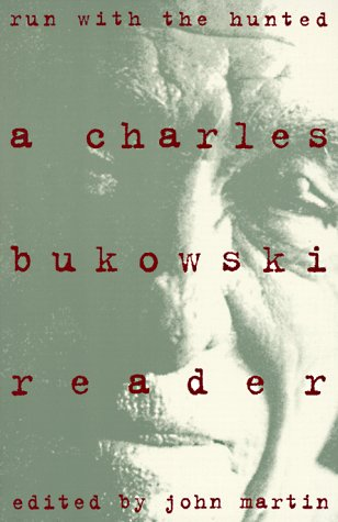 Run with the Hunted A Charles Bukowski Reader Reprint  edition cover
