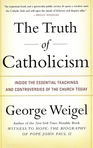 Truth of Catholicism Inside the Essential Teachings and Controversies of the Church Today N/A edition cover