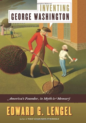 Inventing George Washington America's Founder, in Myth and Memory  2011 edition cover