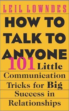 How to Talk to Anyone 92 Little Tricks for Big Success in Relationships 2nd 2004 9780071418584 Front Cover