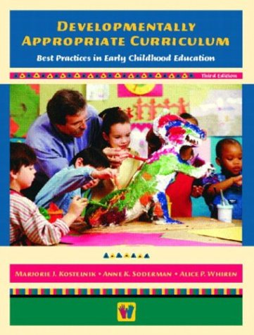 Developmentally Appropriate Curriculum Best Practices in Early Childhood Education 3rd 2004 edition cover
