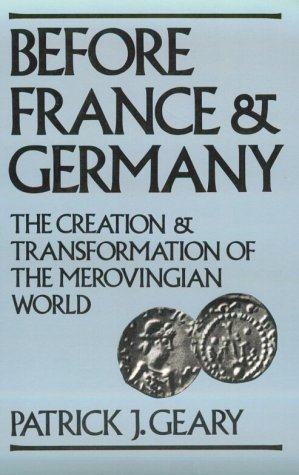 Before France and Germany The Creation and Transformation of the Merovingian World  1988 edition cover