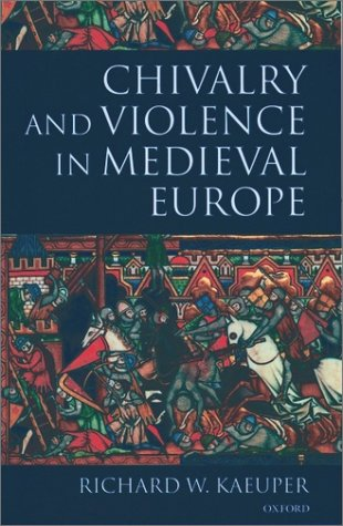 Chivalry and Violence in Medieval Europe   2001 edition cover