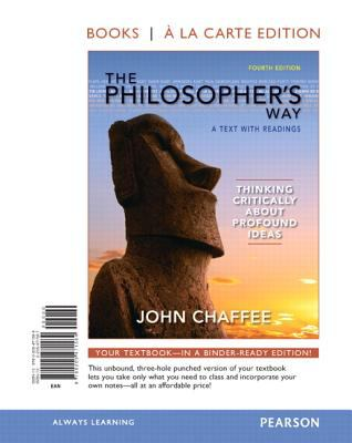 Philosopher's Way Thinking Critically about Profound Ideas, Books a la Carte Edition 4th 2013 edition cover