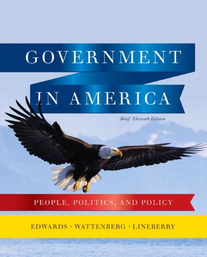 Government in America People, Politics, and Policy 11th 2011 (Brief Edition) edition cover