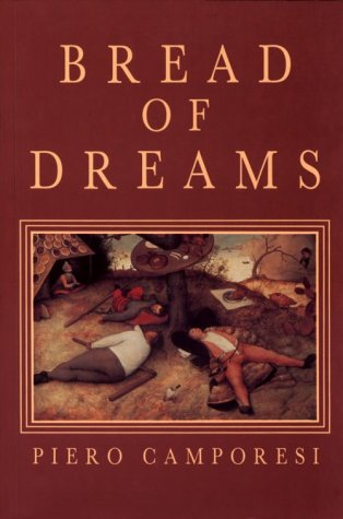 Bread of Dreams Food and Fantasy in Early Modern Europe N/A 9780226092584 Front Cover