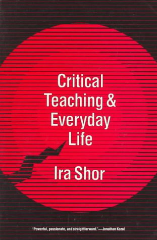 Critical Teaching and Everyday Life  Reprint 9780226753584 Front Cover