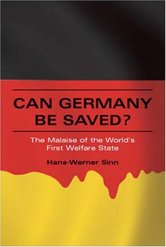 Can Germany Be Saved? The Malaise of the World's First Welfare State  2007 9780262195584 Front Cover