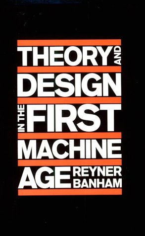 Theory and Design in the First Machine Age  2nd 1980 edition cover