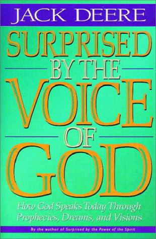 Surprised by the Voice of God How God Speaks Today Through Prophecies, Dreams and Visions  1998 edition cover