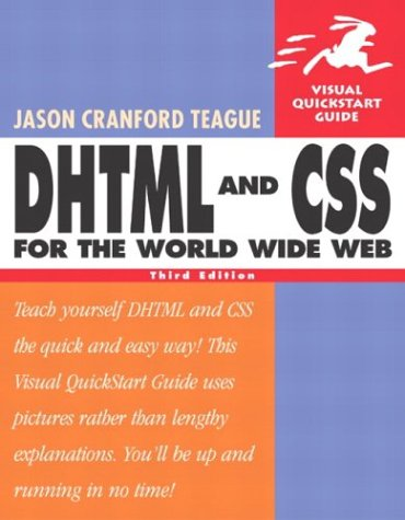 DHTML and CSS for the World Wide Web Visual QuickStart Guide 3rd 2004 9780321199584 Front Cover