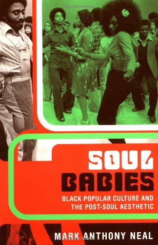Soul Babies Black Popular Culture and the Post-Soul Aesthetic  2002 9780415926584 Front Cover