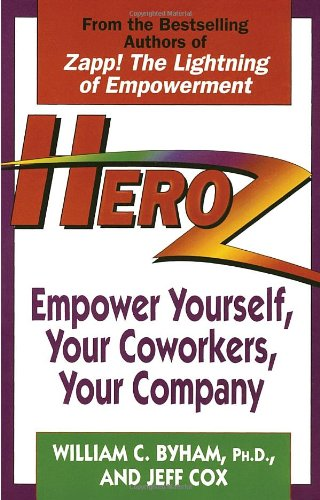 Heroz Empower Yourself, Your Coworkers, Your Company N/A 9780449909584 Front Cover