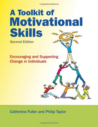 Toolkit of Motivational Skills Encouraging and Supporting Change in Individuals 2nd 2008 9780470516584 Front Cover