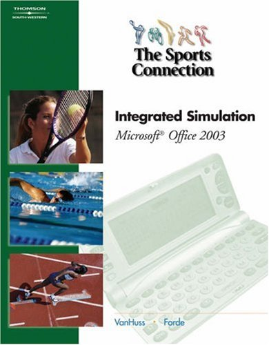 Sports Connection An Integrated Simulation for Microsoft Office 2003 3rd 2006 (Revised) 9780538728584 Front Cover