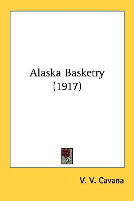 Alaska Basketry N/A 9780548615584 Front Cover