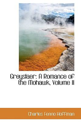 Greyslaer : A Romance of the Mohawk, Volume II N/A edition cover